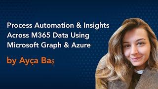 Process Automation & Insights Across M365 Data Using Microsoft Graph & Azure