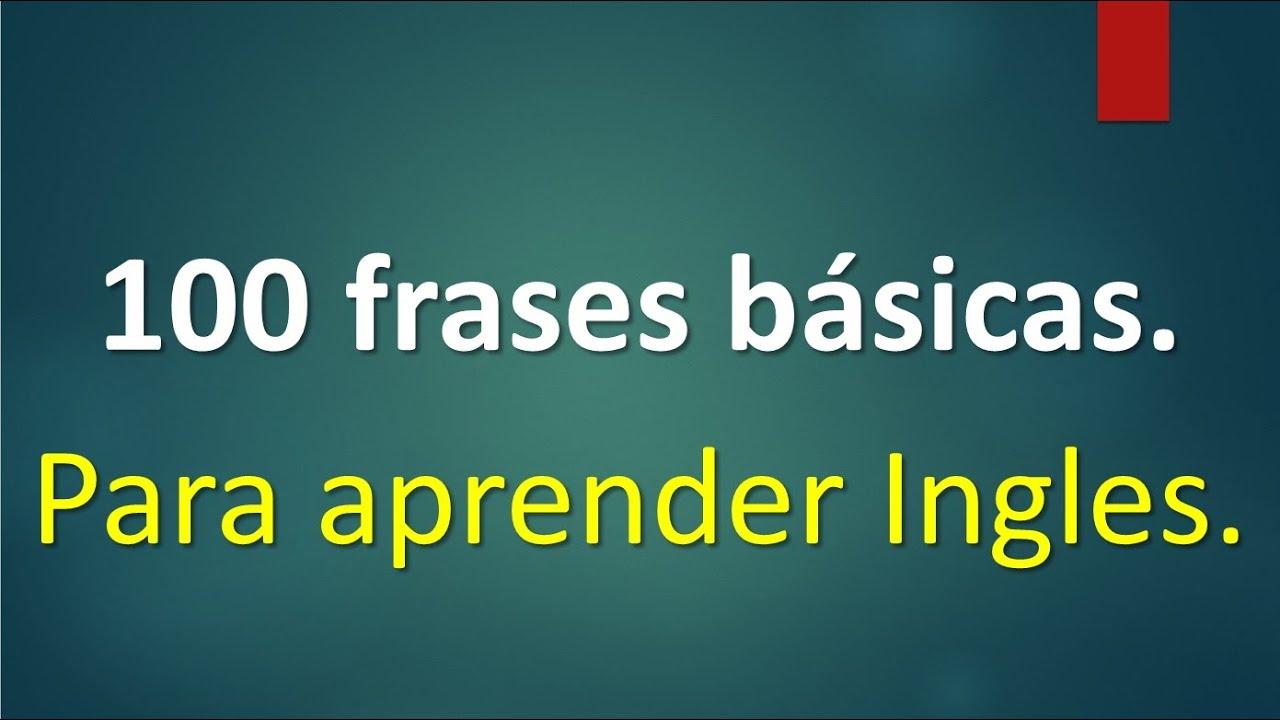 Lista De 100 Frases Básicas Para Aprender Ingles Video