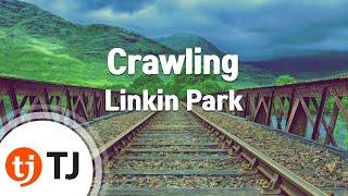 [TJ노래방] Crawling - Linkin Park / TJ Karaoke
