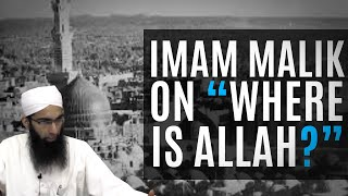 "Imam Malik on ""Where is  Allah?"" By Shaykh Mohammad Yasir"
