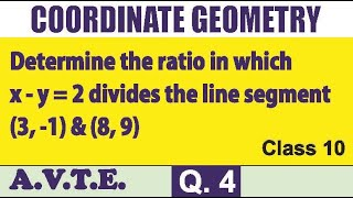 Determine ratio in which x - y = 2 divides the line segment (3,-1) & (8,9)|| Coordinate Geometry Q 4