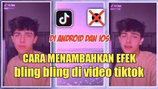 CARA MENAMBAHKAN EFEK BLING-BLING AESTHETIC 90s glam PADA VIDEO TIKTOK || di Android dan IOS