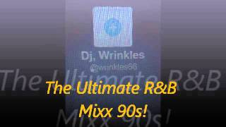 Dj, Wrinkles - The Real UlTimate R&B Mixx 90s