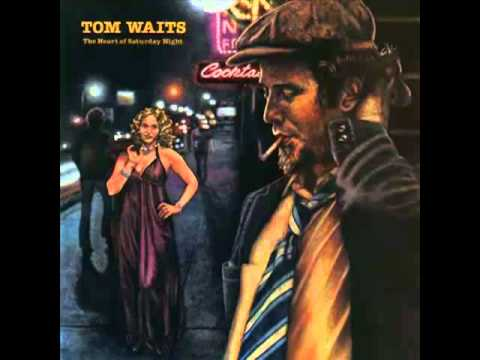 Tom Waits - (Looking For) The Heart Of Saturday Night