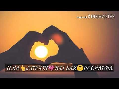 Tera junoon-machine || by Romantic status