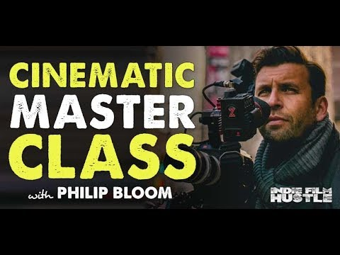 Cinematic Masterclass with Philip Bloom - Indie Film Huslte