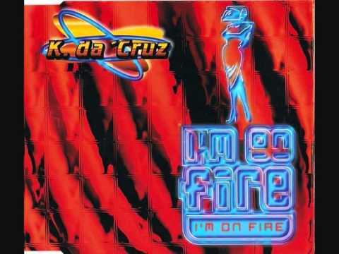 K. Da Cruz - I'm On Fire (1996)