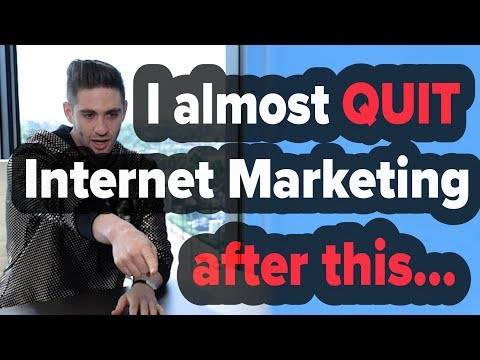 I Almost QUIT Internet Marketing After This..