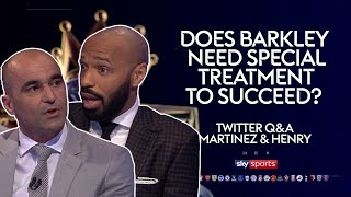 Does Ross Barkley need special treatment to succeed? | Roberto Martinez & Thierry Henry |Twitter Q&A