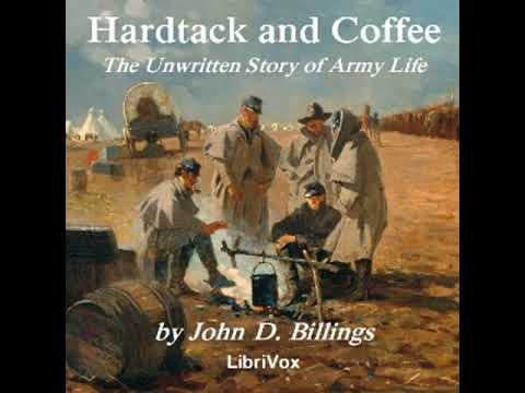 Hardtack And Coffee By John BILLINGS Read By Various Part 1/2 | Full Audio Book