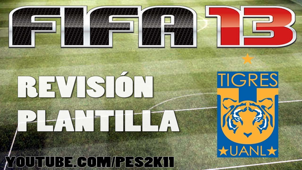 FIFA 13: Revisión Plantilla Tigres + Moddingway patch