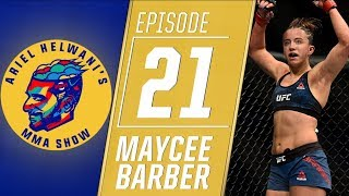 Maycee Barber: I will 'be as big as Conor McGregor' for the UFC   Ariel Helwani's MMA Show
