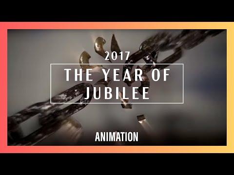 2017: The Year Of Jubilee Animation | New Creation Church