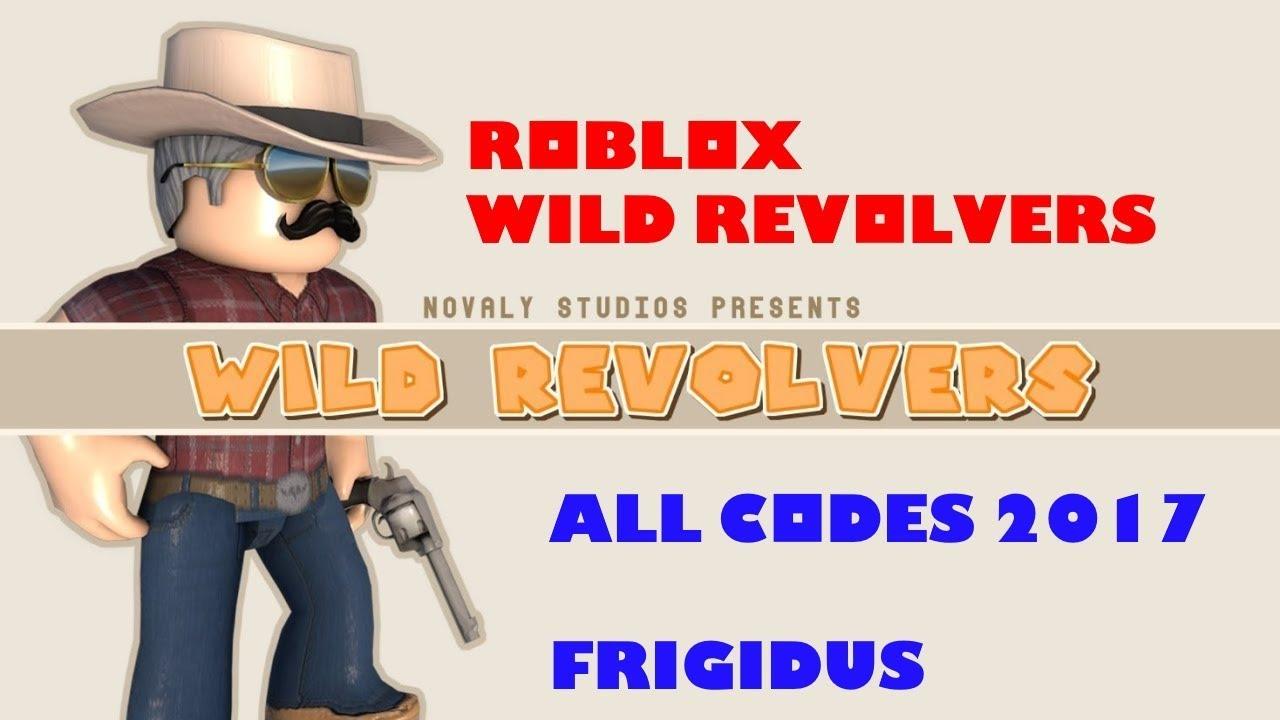 Roblox Wild Revolvers All Codes Doovi
