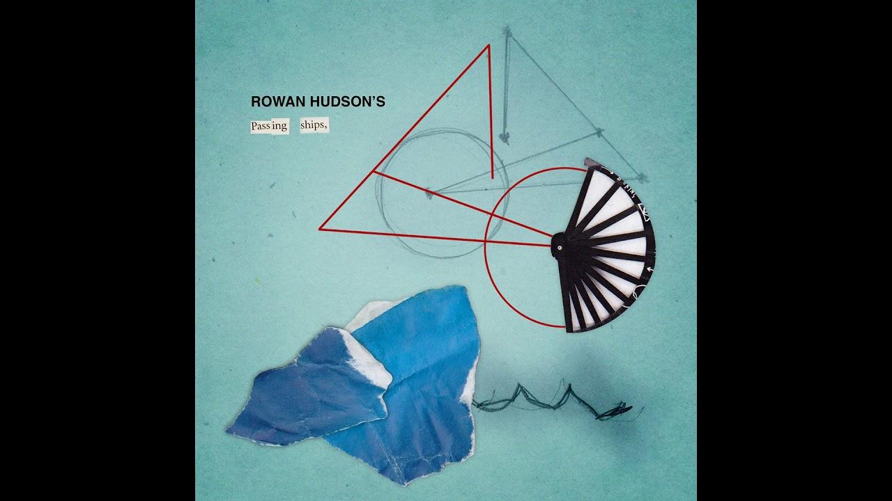 Rowan Hudson's Passing Ships -  Rowan Hudson's Passing Ships (2019)