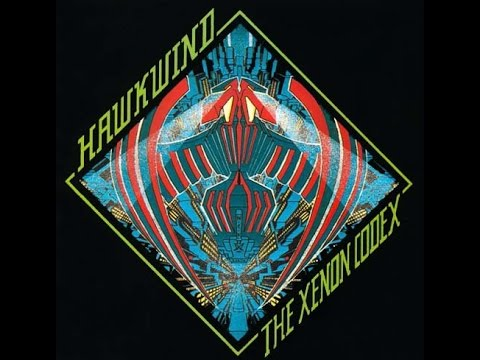 Hawkwind - The Xenon Codex  - FULL ALBUM + Bonus Tracks