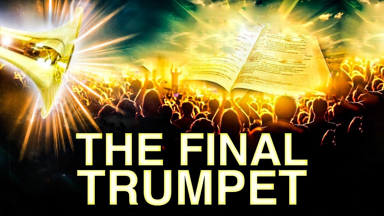 THE FINAL TRUMPET - When The Last Trumpet Sounds There Will Be No Time To Change Your Mind