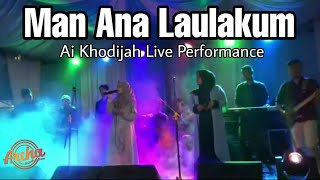 Man Ana Laulakum - Ai Khodijah (Live Performance)