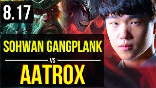 SoHwan - GANGPLANK vs AATROX (TOP) ~ Korea Challenger ~ Patch 8.17