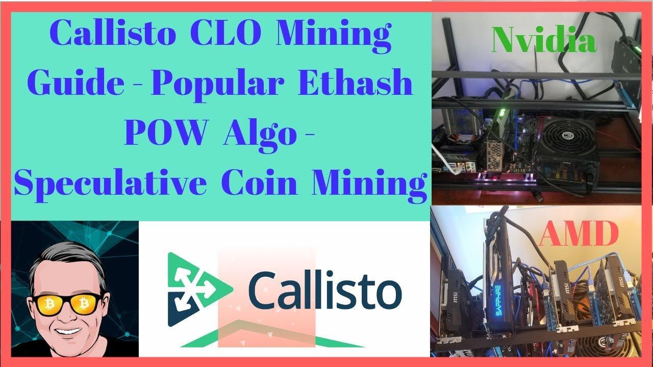 Callisto CLO Mining Guide - Popular Ethash POW Algo - Speculative Coin  Mining