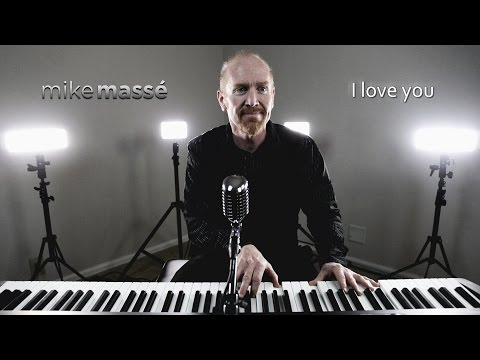I Love You (piano/vocal Climax Blues Band cover) - Mike Massé