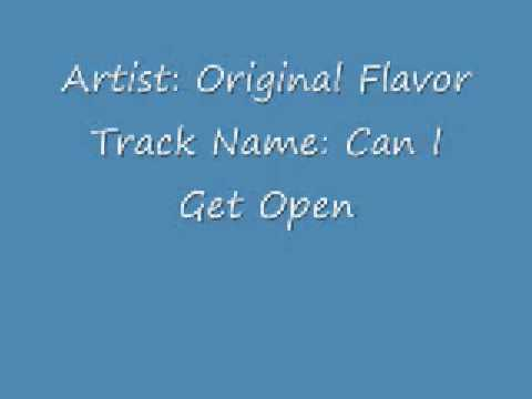 Original Flavor- Can I Get Open