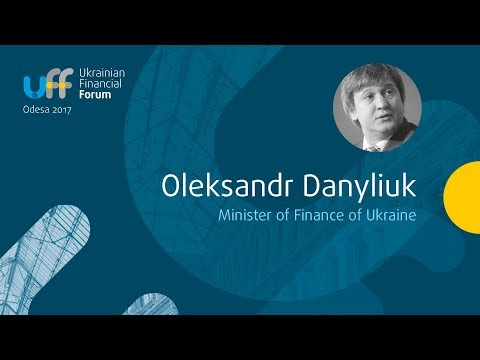 Ukrainian Financial Forum - Oleksandr Danyliuk, Minister of Finance Ukraine