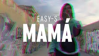 EASY-S  -  MAMÁ (PROD. MAD HOUSE COLOMBIA)
