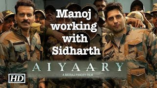 Manoj on working with 'Young Actor' Sidharth in 'Aiyaary'