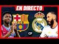 BARCELONA vs REAL MADRID EN VIVO y DIRECTO 🔴 EL CLÁSICO