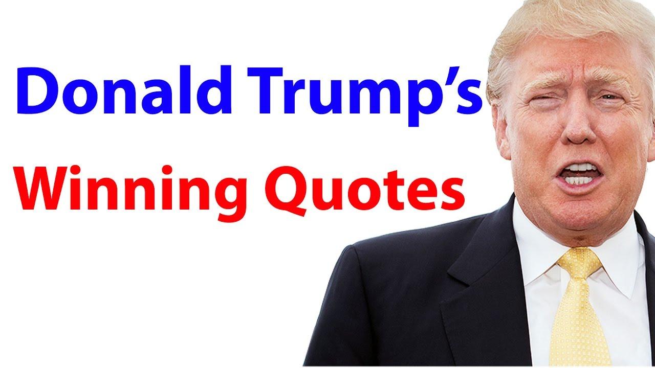 Donald Trump's Winning Quotes | Donald Trump's ...