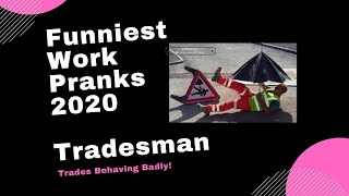 Best Work Pranks 2018 - Trades Behaving Badly - Construction Fails - Hilarious Videos.