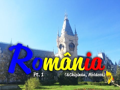 07 - Backpacking Romania Pt. I  (& Chisinau, Moldova)
