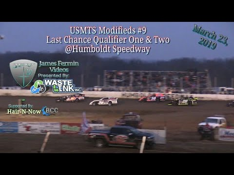 (USMTS) Modifieds #9, Last Chance Qualifier 1 & 2, Kings of the Ring, Humboldt Speedway, 03/23/19