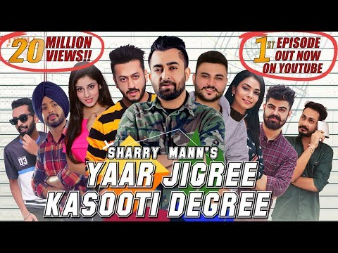 yaar-jigree-kasooti-degree---sharry-mann-(official-video)-|-mista-baaz-|-latest-punjabi-song-2018