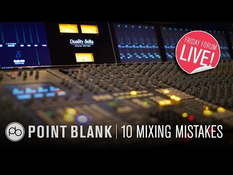 10 Mixing Mistakes Everyone Makes (FFL!)