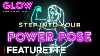 GLOW: Season 2 | Featurette: Step Into Your Power Pose [HD] | Netflix