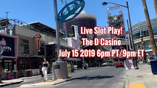 Live Slot Stream from the D Casino! July 15 2019