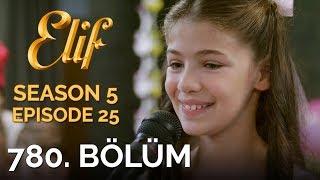 Elif 780. Bölüm | Season 5 Episode 25