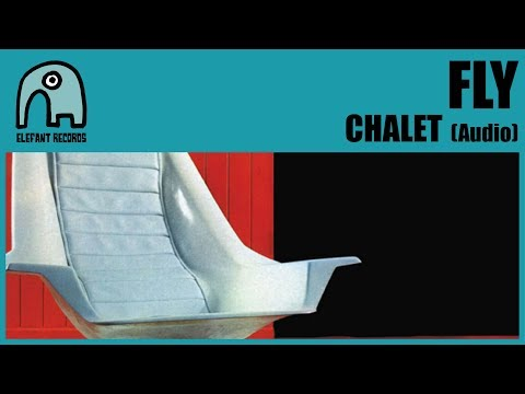 FLY - Chalet [Audio]