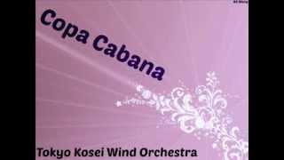Copa Cabana - Tokyo Kosei Winds Orchestra (Naohiro Iwai)