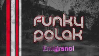 Funky Polak   Emigranci