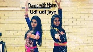 Udi udi jaye dance choreography | Raees| Naina Chandra