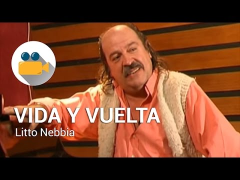 "Felipe Pigna - Vida y Vuelta - ""Litto Nebbia"""