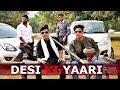 DESI KI YAARI | Dosti vs Pyar | Desi people | DESI YAAR | Youthiya Boyzz