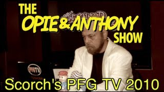 Opie & Anthony: Scorch