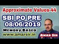 Approximate Values-44 SBI PO PRE-08-06-2019 (Memory Based) #Amar Sir