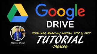 Google Drive Tutorial - Detalyado At Madaling Sundan Sa Paggamit Ng Google Drive-tagalog