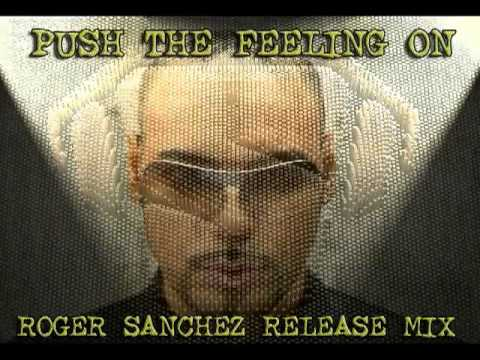 Push the feeling on Roger Sanchez release mix)