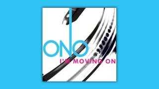 Ono - I'm Moving On (Frankie Knuckles & Eric Kupper Director's Cut Club Mix) [HQ]